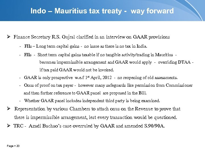 Indo – Mauritius tax treaty - way forward Ø Finance Secretary R. S. Gujral