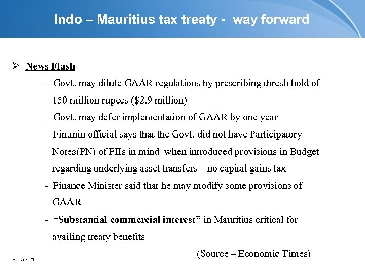 Indo – Mauritius tax treaty - way forward Ø News Flash - Govt. may