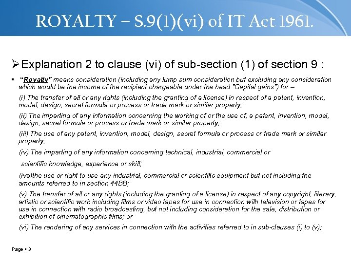 ROYALTY – S. 9(1)(vi) of IT Act 1961. ØExplanation 2 to clause (vi) of