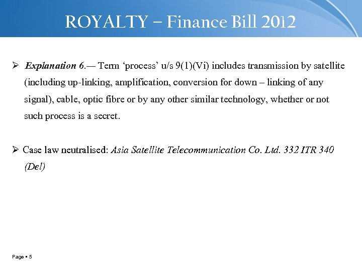 ROYALTY – Finance Bill 2012 Ø Explanation 6. — Term 'process' u/s 9(1)(Vi) includes