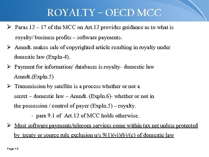ROYALTY – OECD MCC Ø Paras 12 – 17 of the MCC on Art.