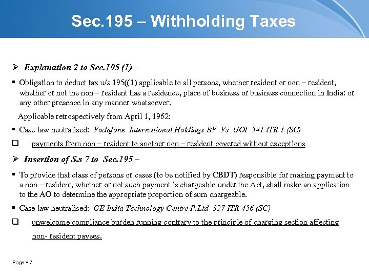 Sec. 195 – Withholding Taxes Ø Explanation 2 to Sec. 195 (1) – Obligation