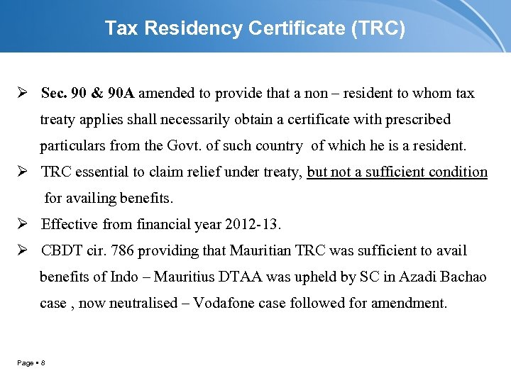Tax Residency Certificate (TRC) Ø Sec. 90 & 90 A amended to provide that