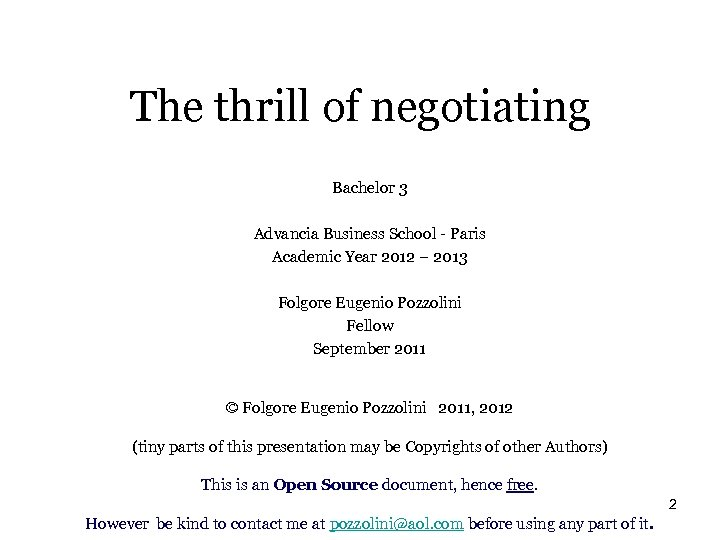 The thrill of negotiating Bachelor 3 Advancia Business School - Paris Academic Year 2012