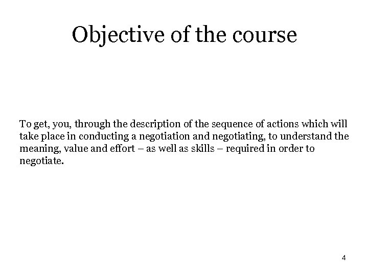 Objective of the course To get, you, through the description of the sequence of