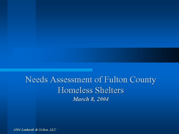 Needs Assessment of Fulton County Homeless Shelters March 8, 2004 Lenhardt & Colton, LLC