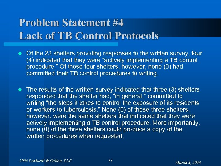 Problem Statement #4 Lack of TB Control Protocols l Of the 23 shelters providing