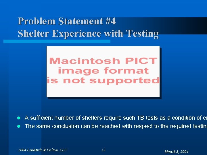 Problem Statement #4 Shelter Experience with Testing A sufficient number of shelters require such