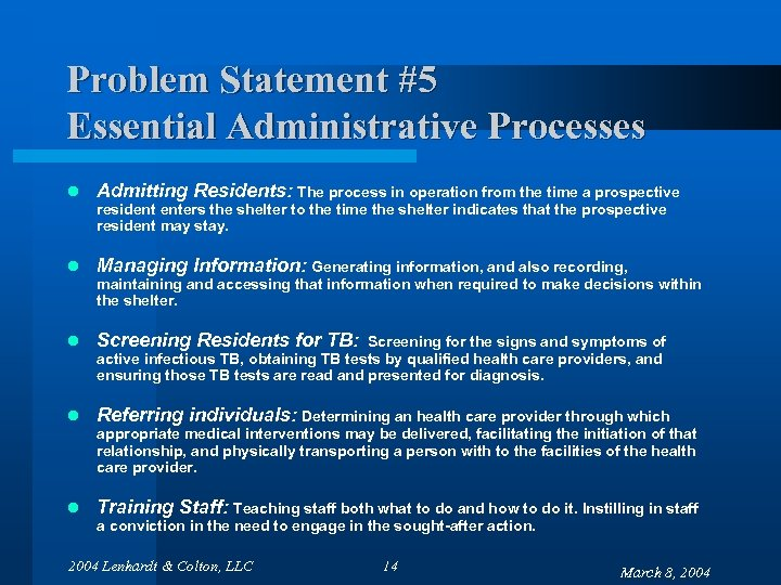 Problem Statement #5 Essential Administrative Processes l Admitting Residents: The process in operation from