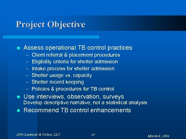 Project Objective l Assess operational TB control practices – – – l Client referral