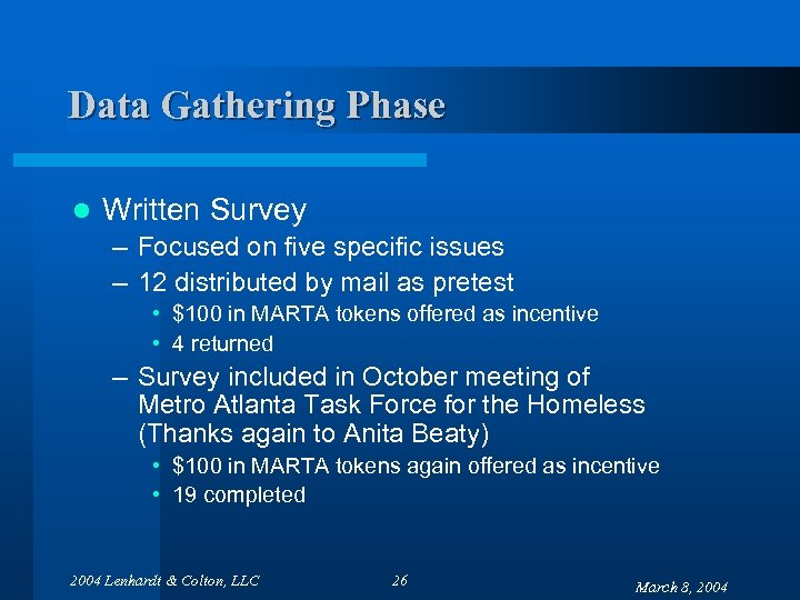 Data Gathering Phase l Written Survey – Focused on five specific issues – 12