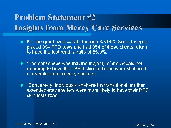 Problem Statement #2 Insights from Mercy Care Services l For the grant cycle 4/1/02