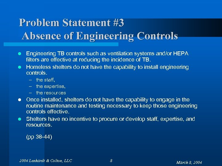Problem Statement #3 Absence of Engineering Controls Engineering TB controls such as ventilation systems