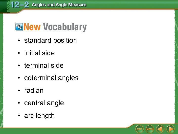 • standard position • initial side • terminal side • coterminal angles •