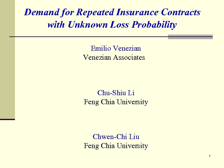 Demand for Repeated Insurance Contracts with Unknown Loss Probability Emilio Venezian Associates Chu-Shiu Li