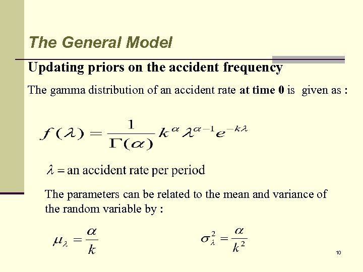 The General Model Updating priors on the accident frequency The gamma distribution of an