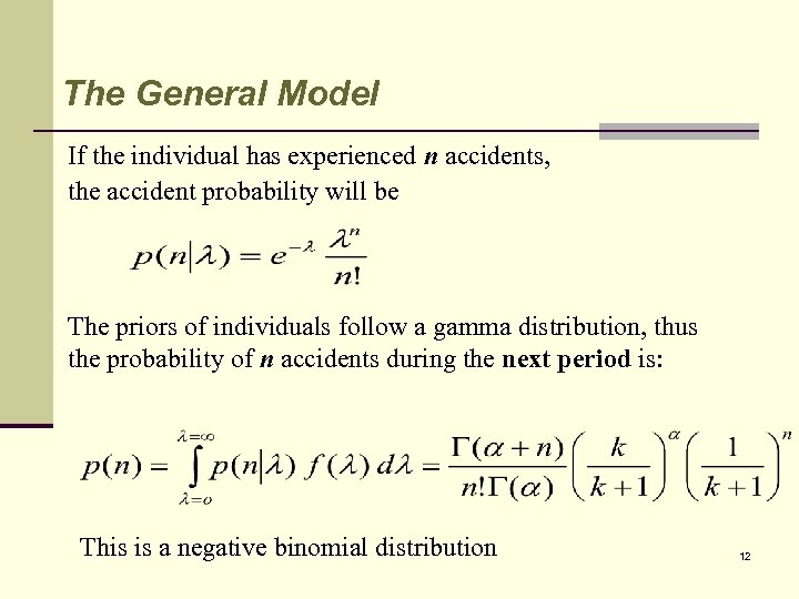 The General Model If the individual has experienced n accidents, the accident probability will