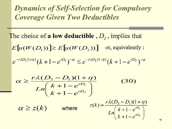 Dynamics of Self-Selection for Compulsory Coverage Given Two Deductibles The choice of a low