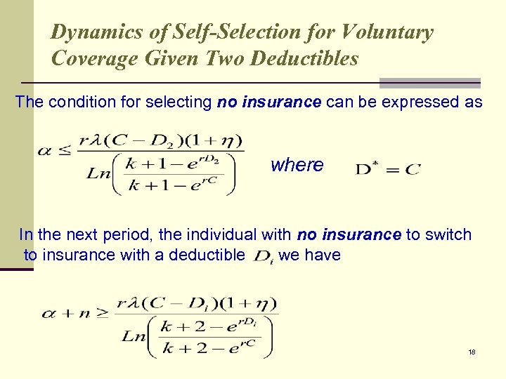 Dynamics of Self-Selection for Voluntary Coverage Given Two Deductibles The condition for selecting no