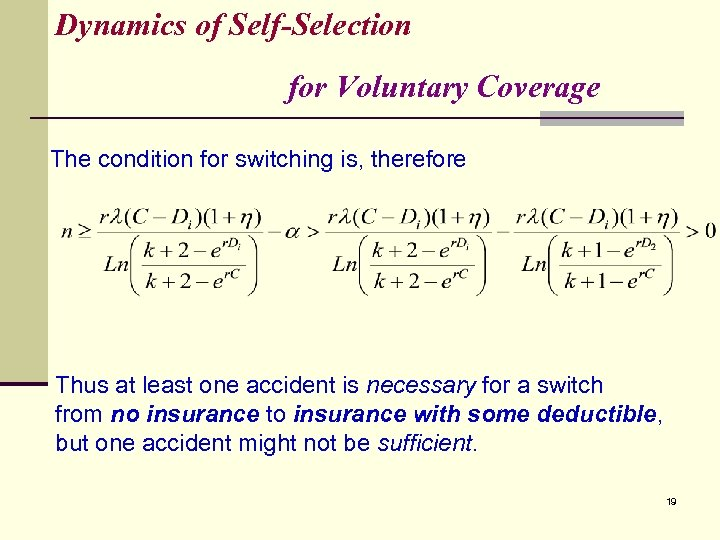 Dynamics of Self-Selection for Voluntary Coverage The condition for switching is, therefore Thus at