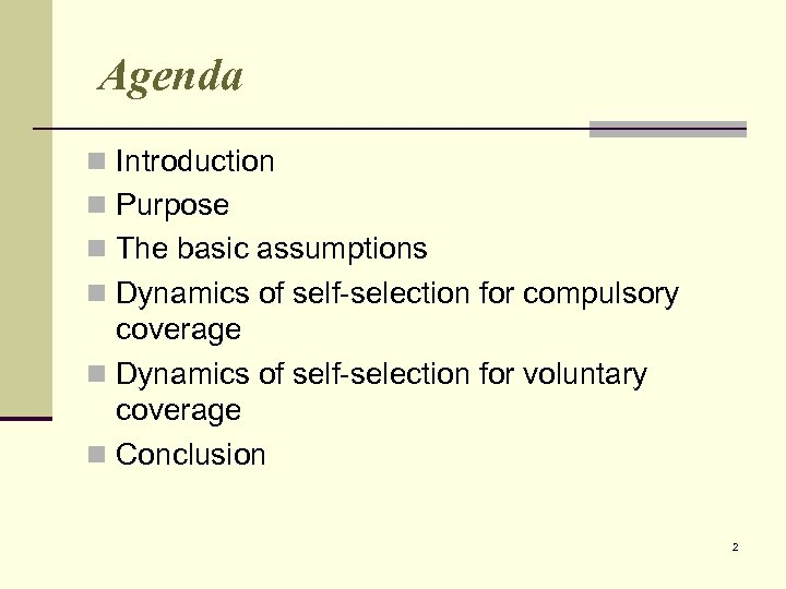 Agenda n Introduction n Purpose n The basic assumptions n Dynamics of self-selection for