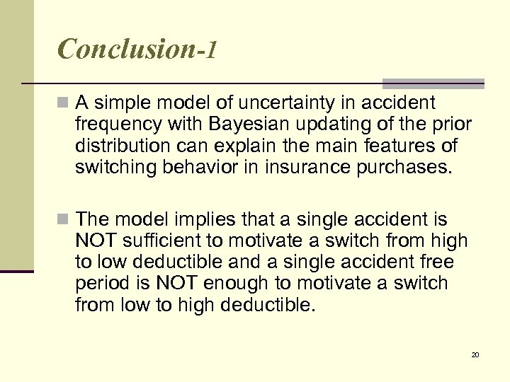 Conclusion-1 n A simple model of uncertainty in accident frequency with Bayesian updating of