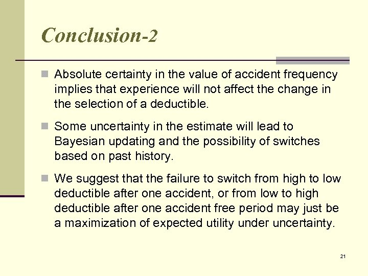 Conclusion-2 n Absolute certainty in the value of accident frequency implies that experience will