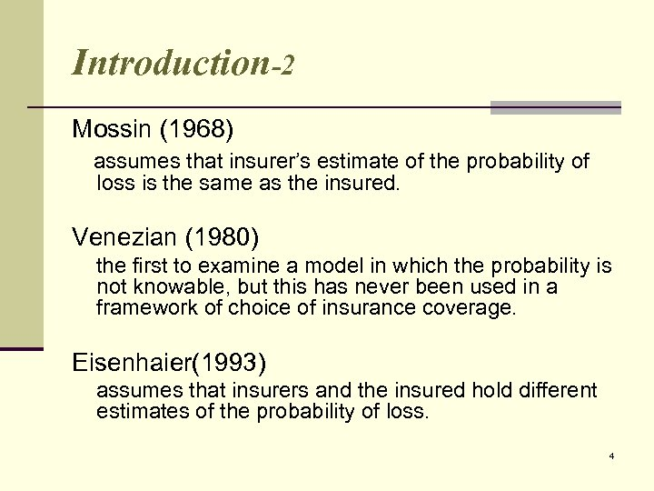 Introduction-2 Mossin (1968) assumes that insurer's estimate of the probability of loss is the