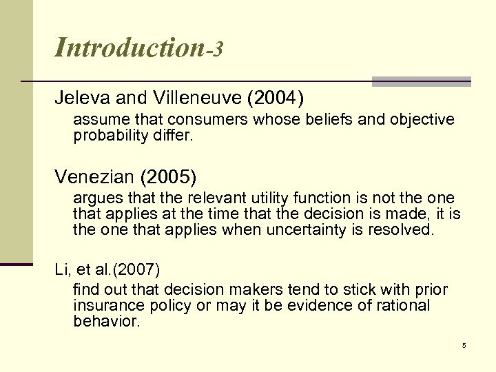 Introduction-3 Jeleva and Villeneuve (2004) assume that consumers whose beliefs and objective probability differ.
