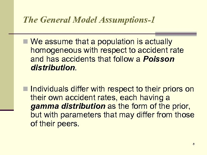 The General Model Assumptions-1 n We assume that a population is actually homogeneous with