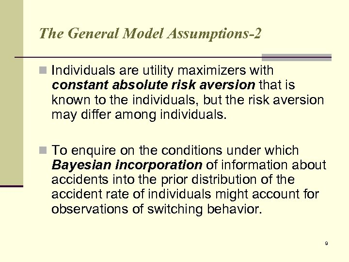 The General Model Assumptions-2 n Individuals are utility maximizers with constant absolute risk aversion