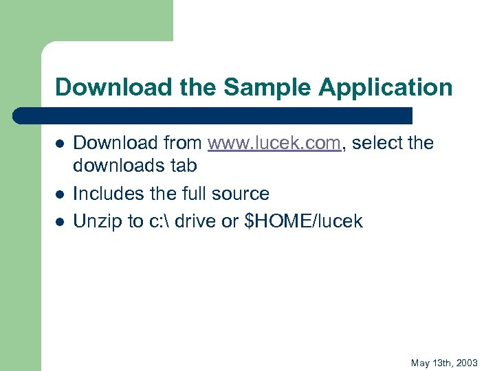 Download the Sample Application l l l Download from www. lucek. com, select the