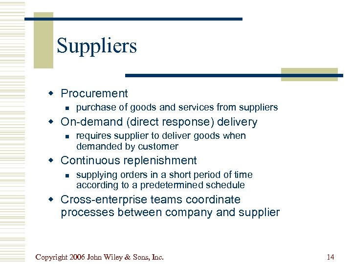 Suppliers w Procurement n purchase of goods and services from suppliers w On-demand (direct