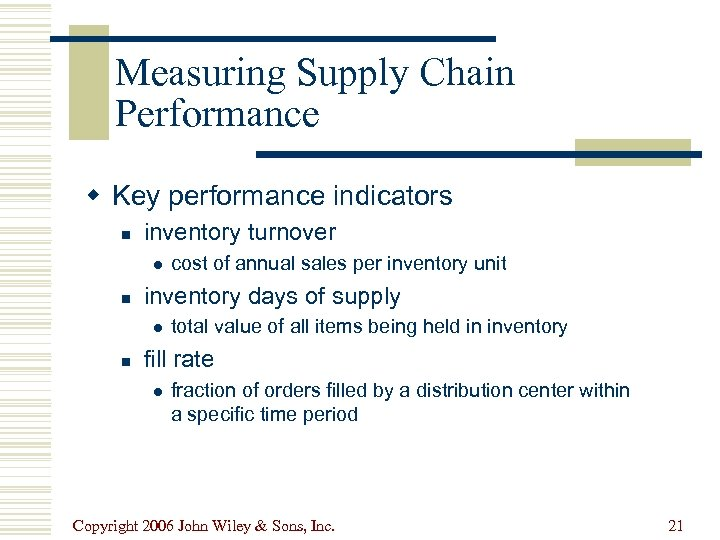 Measuring Supply Chain Performance w Key performance indicators n inventory turnover l n inventory