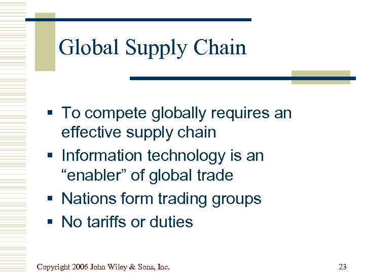 Global Supply Chain § To compete globally requires an effective supply chain § Information