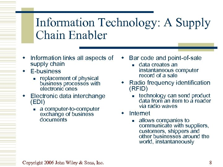 Information Technology: A Supply Chain Enabler w Information links all aspects of supply chain