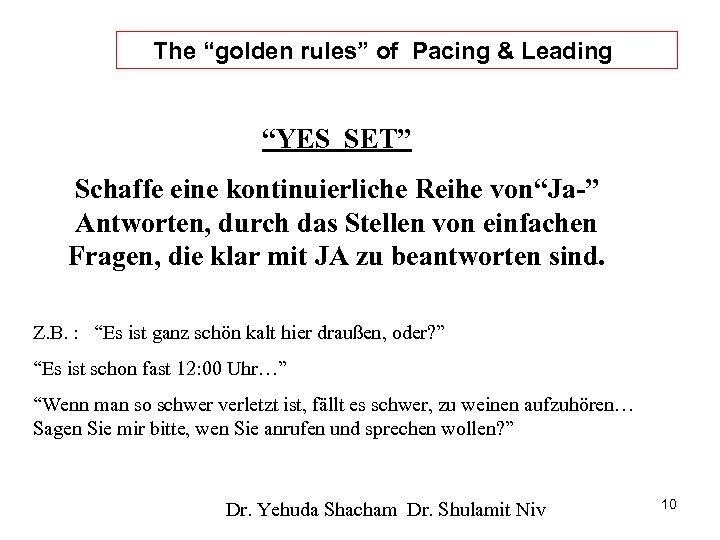 """The """"golden rules"""" of Pacing & Leading """"YES SET"""" Schaffe eine kontinuierliche Reihe von""""Ja-"""""""