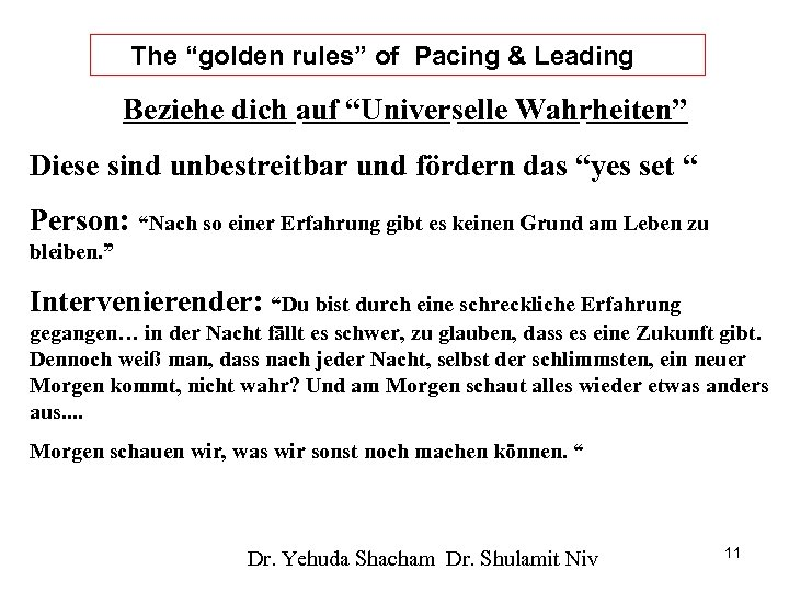 """The """"golden rules"""" of Pacing & Leading Beziehe dich auf """"Universelle Wahrheiten"""" Diese sind"""