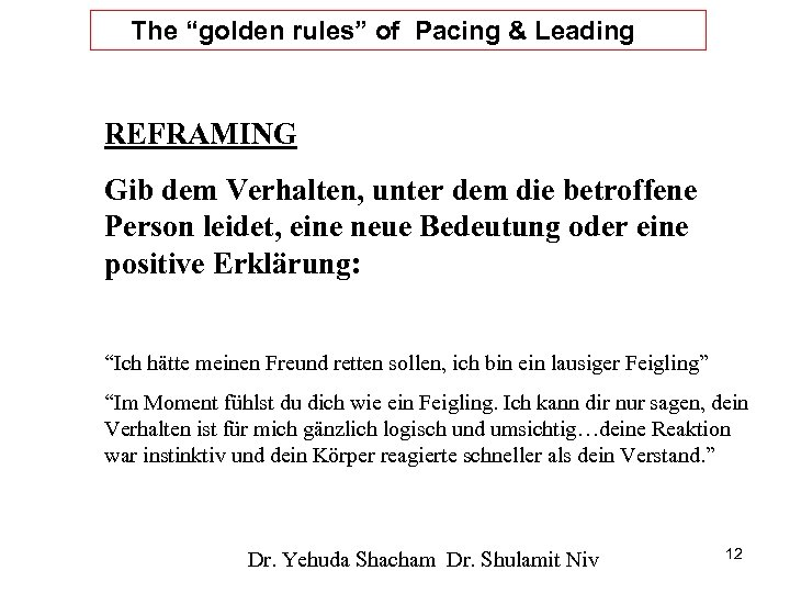 "The ""golden rules"" of Pacing & Leading REFRAMING Gib dem Verhalten, unter dem die"