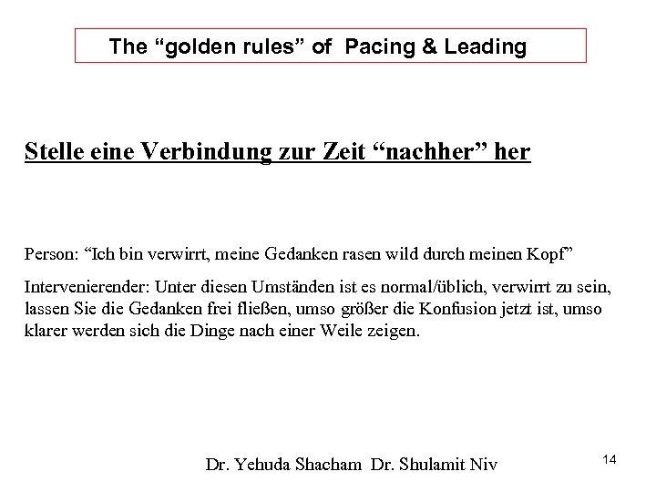 """The """"golden rules"""" of Pacing & Leading Stelle eine Verbindung zur Zeit """"nachher"""" her"""