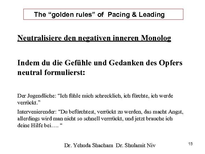 "The ""golden rules"" of Pacing & Leading Neutralisiere den negativen inneren Monolog Indem du"