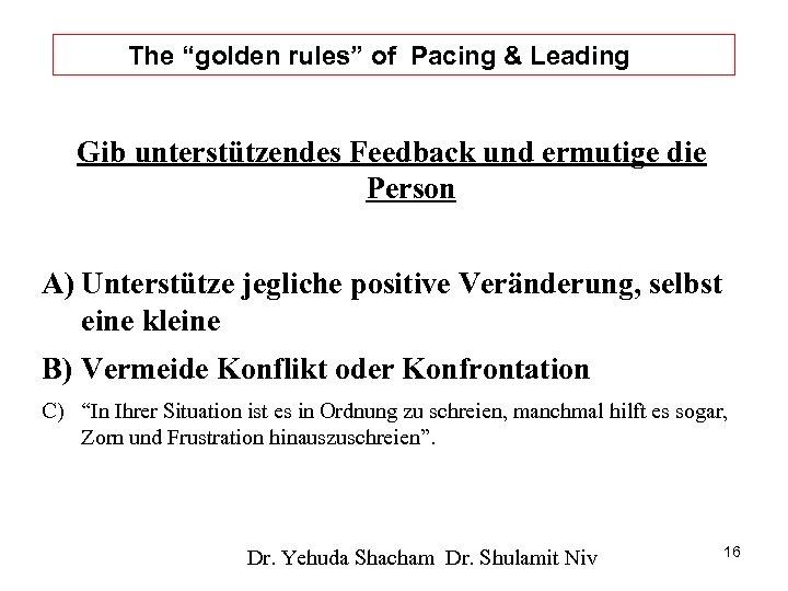 """The """"golden rules"""" of Pacing & Leading Gib unterstützendes Feedback und ermutige die Person"""