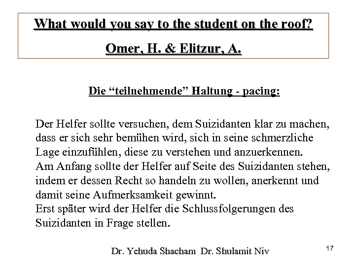 What would you say to the student on the roof? Omer, H. & Elitzur,