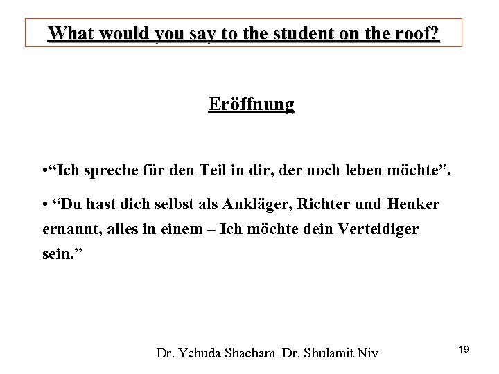 """What would you say to the student on the roof? Eröffnung • """"Ich spreche"""