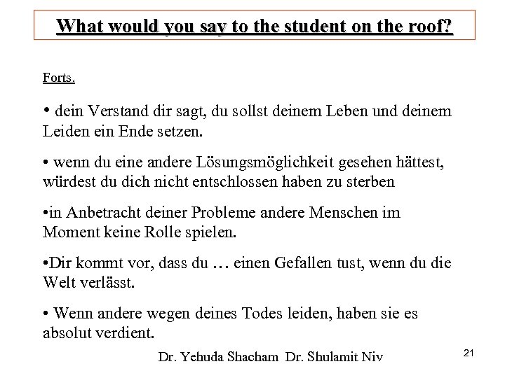 What would you say to the student on the roof? Forts. • dein Verstand