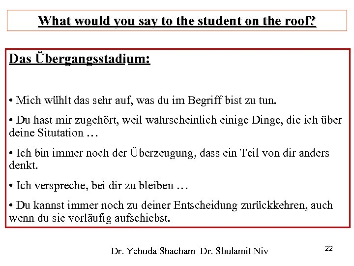 What would you say to the student on the roof? Das Übergangsstadium: • Mich