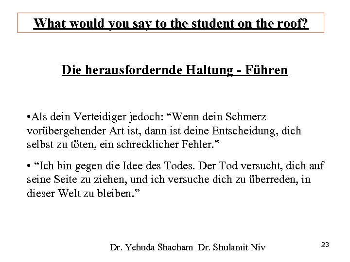 What would you say to the student on the roof? Die herausfordernde Haltung -