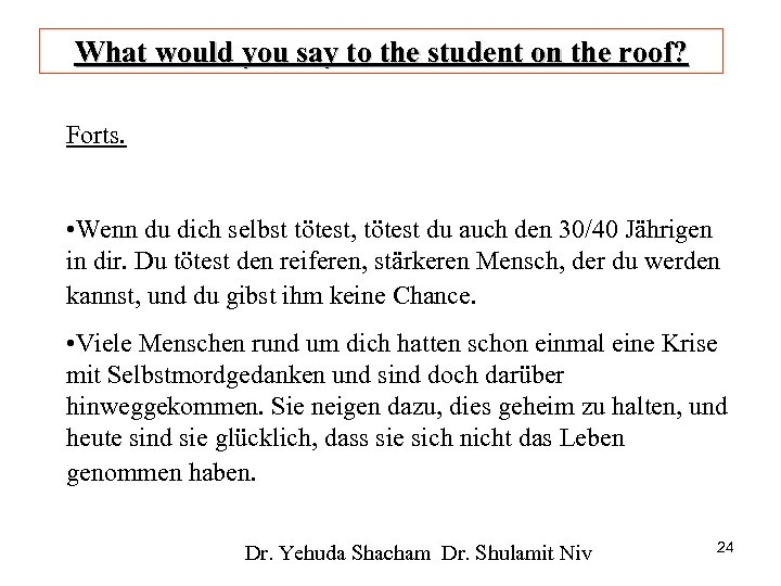 What would you say to the student on the roof? Forts. • Wenn du
