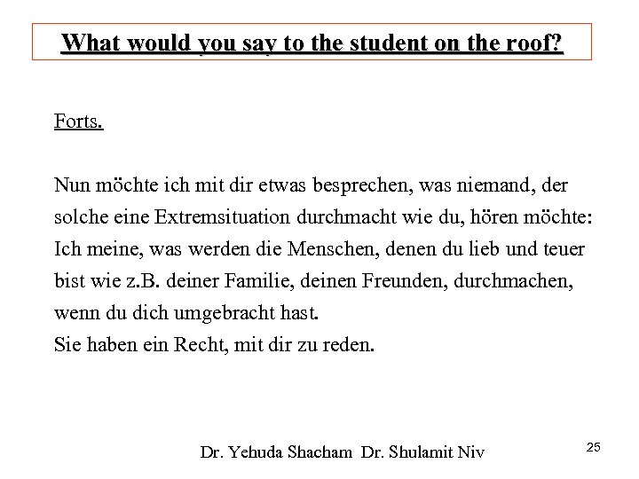 What would you say to the student on the roof? Forts. Nun möchte ich