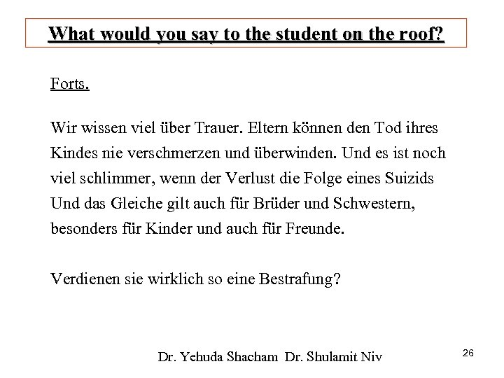 What would you say to the student on the roof? Forts. Wir wissen viel